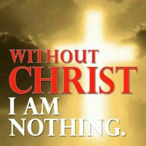 without christ i'm nothing