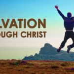 8 Solid Steps to Total Salvation in Christ